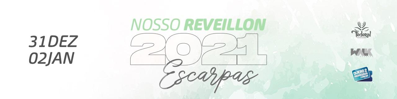 NOSSO REVEILLON ESCARPAS 2021